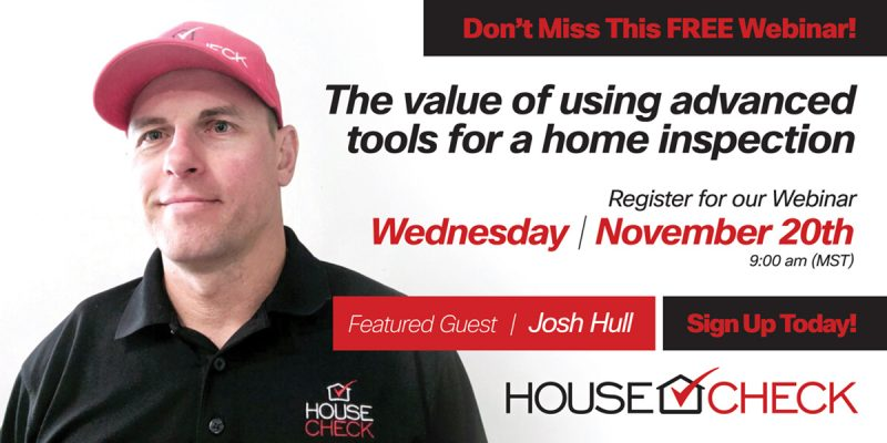 Increased Value for using Advanced Tools in a Home Inspection.